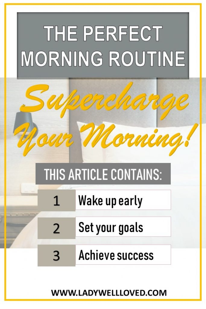 morning routine. wake up early. set goals. achieve your dreams.